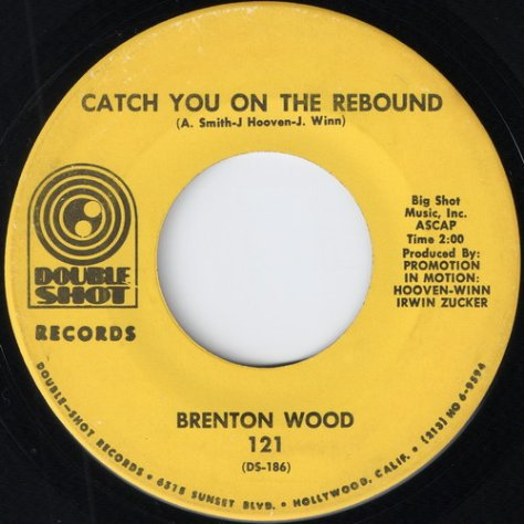 Brenton Wood - Catch You On The Rebound  (Double Shot # 121)