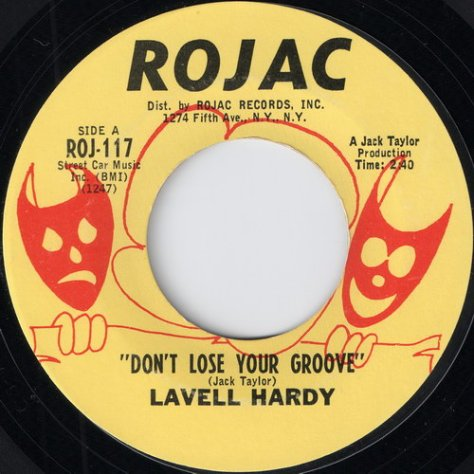 Lavell Hardy – Don't Lose Your Groove (Rojac) [7″] '1967