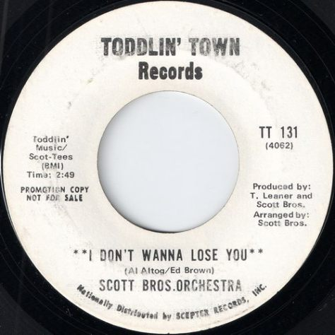 "Scott Bros. Orchestra – I Don't Wanna Lose You Part 1 & 2 (Toddlin' Town) [7""] '1970"