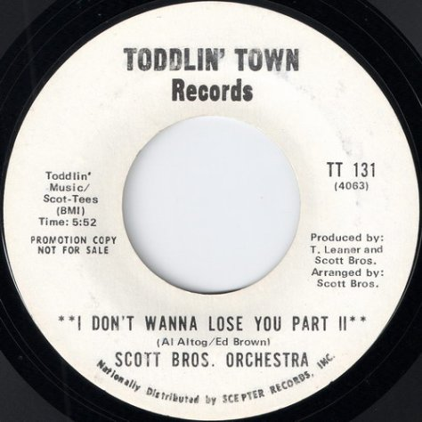 Scott Brothers Orchestra - I Don't Wanna Lose You Part II (Toddlin' Town)