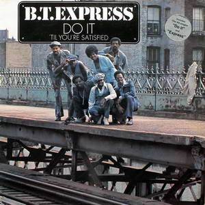 B.T. Express – Do It ('Til You're Satisfied) [Scepter] '1974