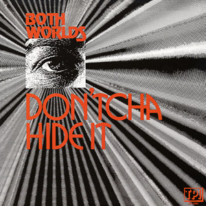 Both Worlds - Dontcha Hide It 1977 Front Cover Art