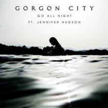Gorgon City featuring Jennifer Hudson - Go All Night