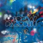 """""""Paradise"""" by Coldplay – The Song of the Week for 10/3/2011"""