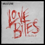 """Love Bites (So Do I)"" by Halestorm – The Song of the Week for 5/14/2012"