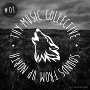 Thy Music Collective – Sounds from up North #01