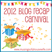 2012 Recap Carnival with Musings of a Housewife