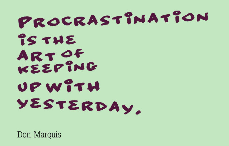 Quotes About Procrastination - Awesome Quotes About Life - quotes about procrastination