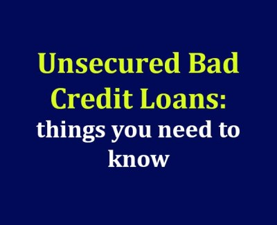 Unsecured bad credit loans: what you need to know