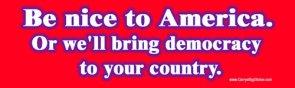Be Nice To America!