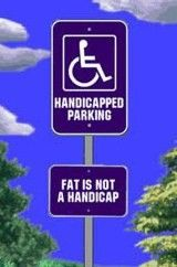 Fat Is Not A Handicap