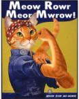Meow Rowr Moer Mwrow!