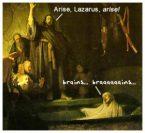 Arise, Lazarus, Arise!