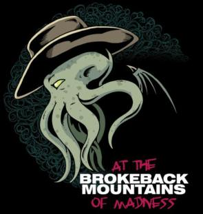 Brokeback Mountains of Madness