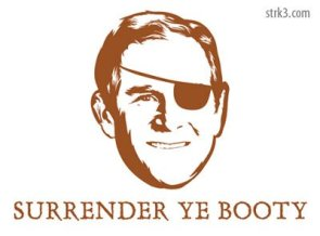 Arrr, Surrender Ye Bootie!