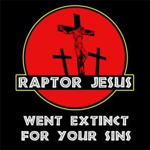 Raptor Jesus Went Extinct For Your Sins