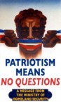 Patriotism = No Questions