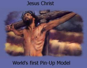 Jesus Christ: First Pin Up Model