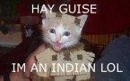 I'm an indian, lol