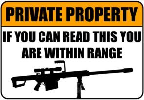 Private Property: If you can read this, you are in range