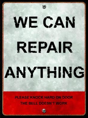 We Can Repair ANYTHING.