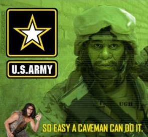 US Army – So Easy A Caveman Can Do It