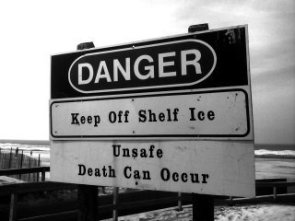 Danger: Keep Off Shelf Ice