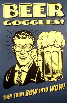 Beer / Beer Goggles