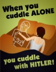 When you Cuddle alone, you cuddle with HITLER