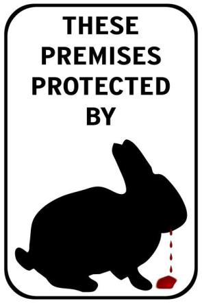 Premises Protected By Killer Rabbit