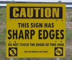Caution – This Sign Has Sharp Edges