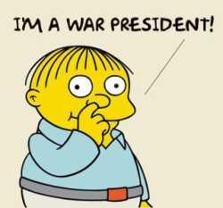 I'm A War President!