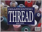 Disappointing Thread Brand