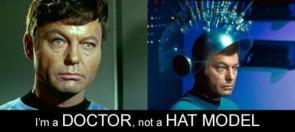 Star Trek – I'm A Doctor, Not A Hat Model