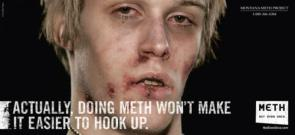 Actually doing meth won't make it easier to hook up.