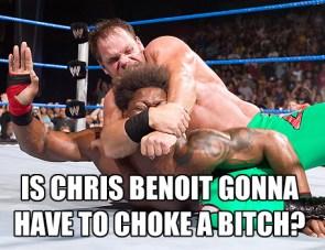 Choke a bitch?