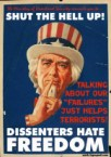 Shut The Hell Up!  Dissenters Hate Freedom