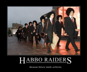 Habbo Raiders- Because Failure Needs Uniforms