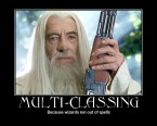 Multi-Classing – Because wizards run out of spells