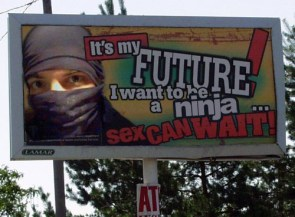 It's my future! I want to be a ninja… SEX CAN WAIT!