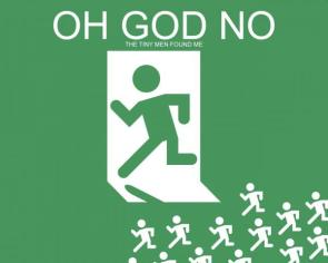 Oh God No – The Tiny Men Found Me Wallpaper