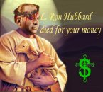 L. Ron Hubbard Died For Your Money