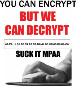 You can encrypt but we can decrypt – Suck it MPAA