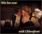 Win her over with Chloroform