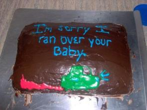 Cake – I'm sorry I ran over your baby