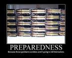 Preparedness – Because those goddamn zombies aren't going to kill themselves