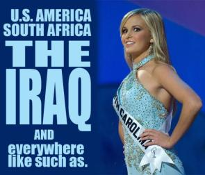 Ms South Carolina : US America, South Africa, The Iraq and everywhere like such as