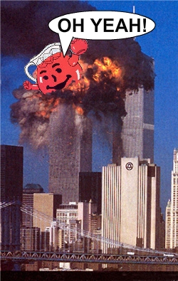 Kool Aid Man Caused 9-11