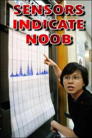 SENSORS INDICATE NOOB!!!!!