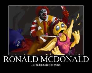 Ronald McDonald has had enough of your shit